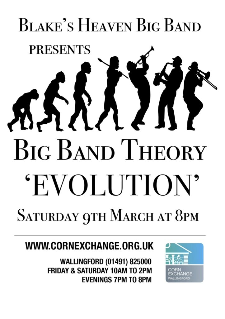 Blake's Heaven Big Band presents: Big Band Theory - Evolution. Saturday 9th March at 8pm at the Corn Exchange Wallingford